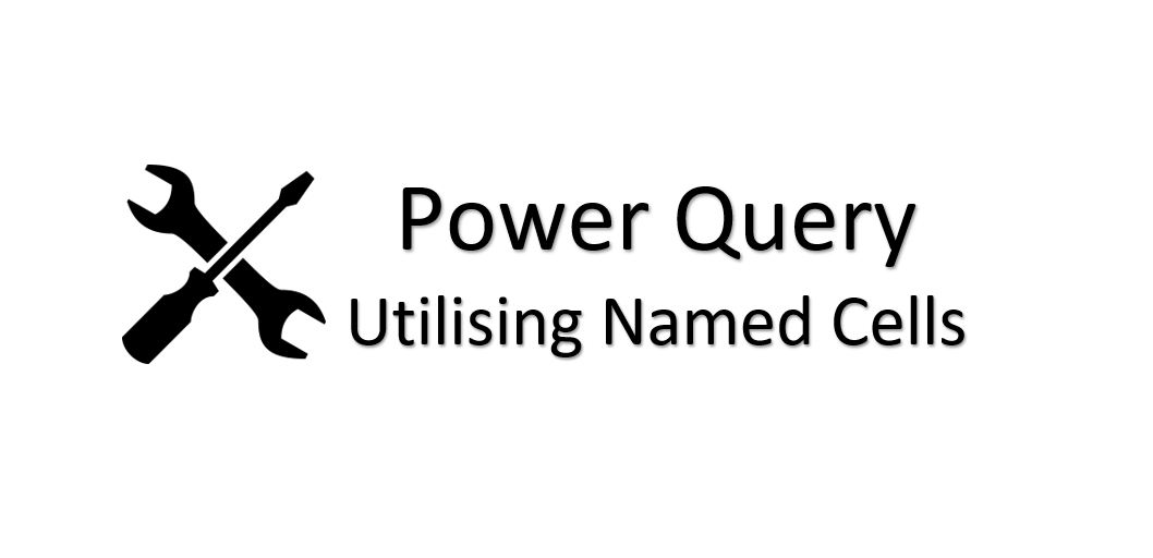 Power Query Parameters - using Excel named cells