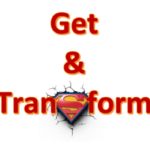 Get & Transform to the rescue!