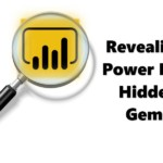 Revealing Power BI's Hidden Gems